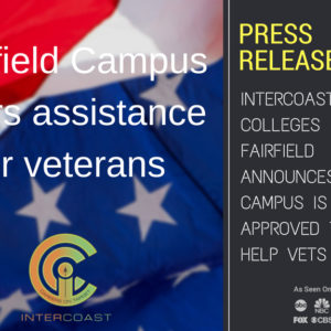 InterCoast Colleges Fairfield Announces the Campus is VA Approved to Help Vets